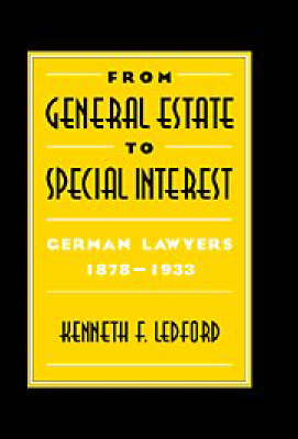 From General Estate to Special Interest: German Lawyers 1878-1933 (Hardback)