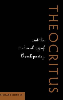 Theocritus and the Archaeology of Greek Poetry (Hardback)