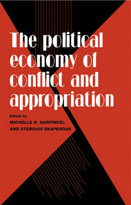 The Political Economy of Conflict and Appropriation (Hardback)