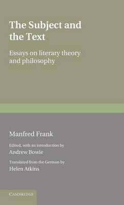 The Subject and the Text: Essays on Literary Theory and Philosophy - Literature, Culture, Theory (Hardback)