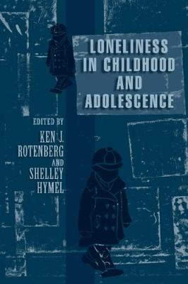 Loneliness in Childhood and Adolescence (Hardback)