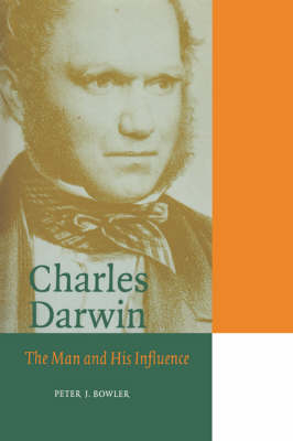 Charles Darwin: The Man and his Influence - Cambridge Science Biographies (Hardback)