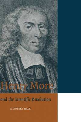 Henry More: and the Scientific Revolution - Cambridge Science Biographies (Hardback)