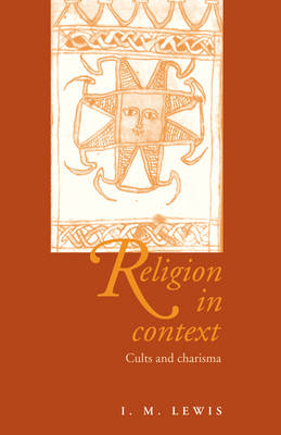 Religion in Context: Cults and Charisma (Hardback)