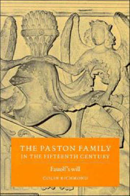 The The Paston Family in the Fifteenth Century: Volume 2, Fastolf's Will: The Paston Family in the Fifteenth Century: Volume 2, Fastolf's Will Fastolf's Will v. 2 (Hardback)
