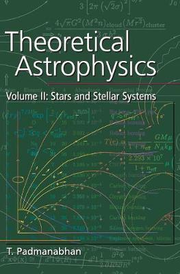 Theoretical Astrophysics: Stars and Stellar Systems Volume 2 (Hardback)