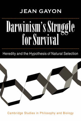 Darwinism's Struggle for Survival: Heredity and the Hypothesis of Natural Selection - Cambridge Studies in Philosophy and Biology (Hardback)