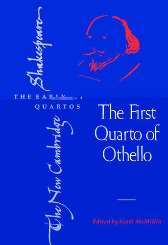 The First Quarto of Othello - The New Cambridge Shakespeare: The Early Quartos (Hardback)