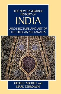 Architecture and Art of the Deccan Sultanates - The New Cambridge History of India (Hardback)