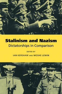 Stalinism and Nazism: Dictatorships in Comparison (Hardback)