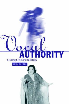 Vocal Authority: Singing Style and Ideology (Hardback)