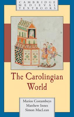 The Carolingian World - Cambridge Medieval Textbooks (Hardback)