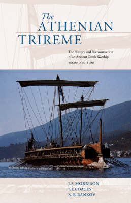 The Athenian Trireme: The History and Reconstruction of an Ancient Greek Warship (Paperback)