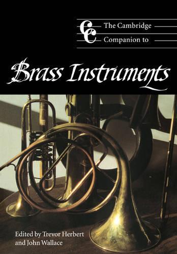 The Cambridge Companion to Brass Instruments - Cambridge Companions to Music (Paperback)