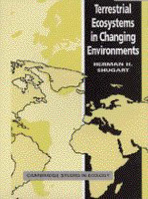 Cambridge Studies in Ecology: Terrestrial Ecosystems in Changing Environments (Paperback)
