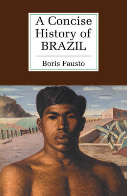 A Concise History of Brazil - Cambridge Concise Histories (Paperback)