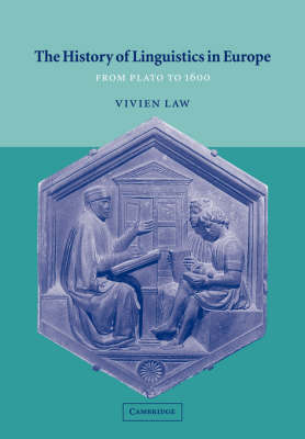 The History of Linguistics in Europe: From Plato to 1600 (Paperback)