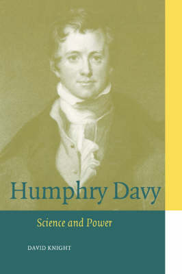 Humphry Davy: Science and Power - Cambridge Science Biographies (Paperback)