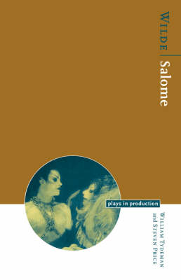 Wilde: Salome - Plays in Production (Paperback)