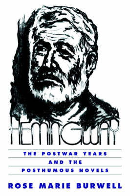 Hemingway: The Postwar Years and the Posthumous Novels - Cambridge Studies in American Literature and Culture 96 (Paperback)