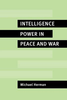 Intelligence Power in Peace and War (Paperback)