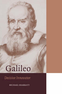 Galileo: Decisive Innovator - Cambridge Science Biographies (Paperback)