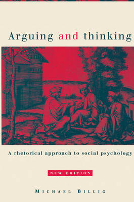 Arguing and Thinking: A Rhetorical Approach to Social Psychology - European Monographs in Social Psychology (Paperback)