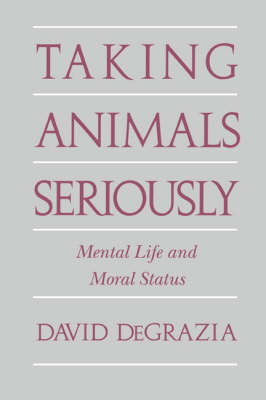 Taking Animals Seriously: Mental Life and Moral Status (Paperback)