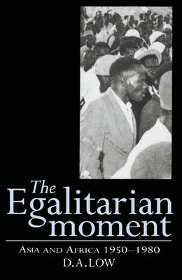 The Egalitarian Moment: Asia and Africa, 1950-1980 (Paperback)