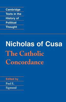 Nicholas of Cusa: The Catholic Concordance - Cambridge Texts in the History of Political Thought (Paperback)