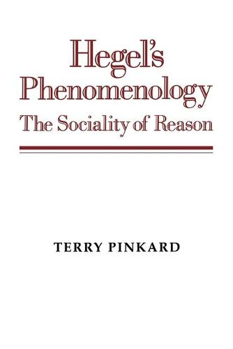 Hegel's Phenomenology: The Sociality of Reason (Paperback)