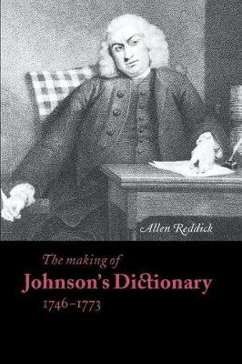 Cambridge Studies in Publishing and Printing History: The Making of Johnson's Dictionary 1746-1773 (Paperback)