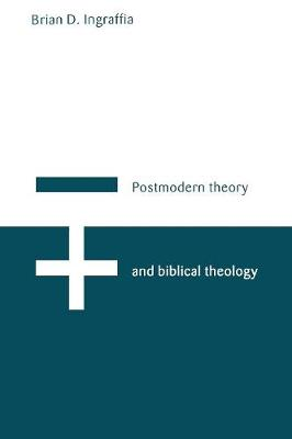 Postmodern Theory and Biblical Theology: Vanquishing God's Shadow (Paperback)
