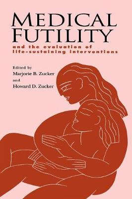 Medical Futility: And the Evaluation of Life-Sustaining Interventions (Paperback)