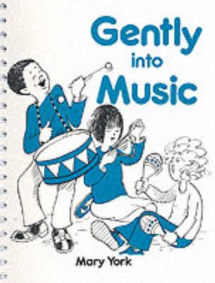 Gently into Music Spiral bound (Spiral bound)