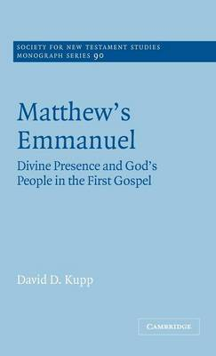 Matthew's Emmanuel: Divine Presence and God's People in the First Gospel - Society for New Testament Studies Monograph Series (Hardback)