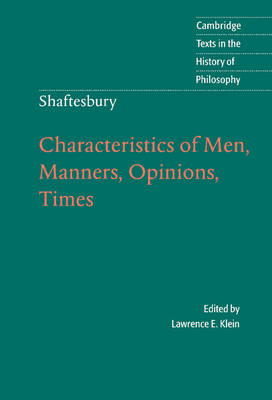 Shaftesbury: Characteristics of Men, Manners, Opinions, Times - Cambridge Texts in the History of Philosophy (Hardback)