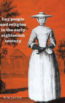 Lay People and Religion in the Early Eighteenth Century (Hardback)