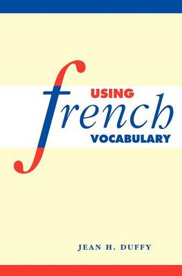 Using French Vocabulary (Hardback)