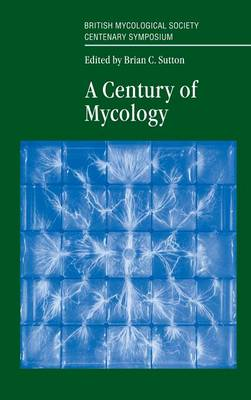 A Century of Mycology (Hardback)