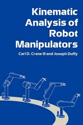Kinematic Analysis of Robot Manipulators (Hardback)