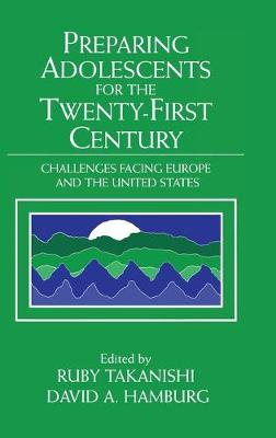 Preparing Adolescents for the Twenty-First Century: Challenges Facing Europe and the United States - The Jacobs Foundation Series on Adolescence (Hardback)