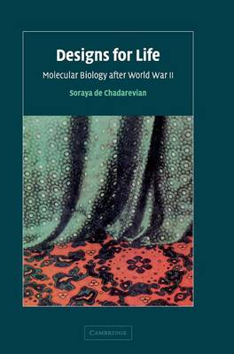 Designs for Life: Molecular Biology after World War II (Hardback)
