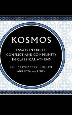 Kosmos: Essays in Order, Conflict and Community in Classical Athens (Hardback)