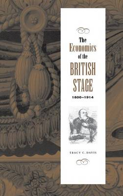 The Economics of the British Stage 1800-1914 (Hardback)