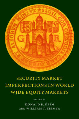 Security Market Imperfections in Worldwide Equity Markets - Publications of the Newton Institute 9 (Hardback)