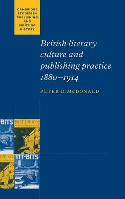 British Literary Culture and Publishing Practice, 1880-1914 - Cambridge Studies in Publishing and Printing History (Hardback)