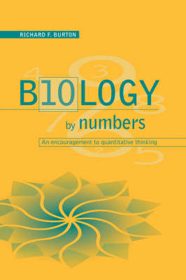 Biology by Numbers: An Encouragement to Quantitative Thinking (Hardback)