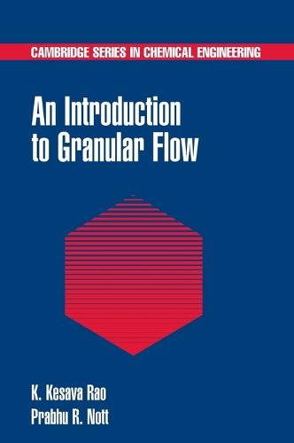 Cambridge Series in Chemical Engineering: An Introduction to Granular Flow (Hardback)