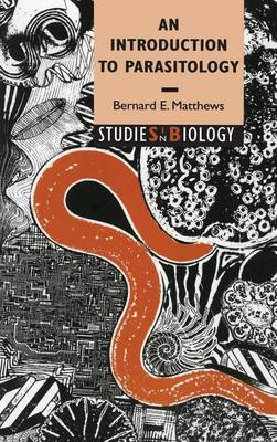 An Introduction to Parasitology - Studies in Biology (Hardback)